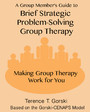 A Group Member's Guide to Brief Strategic Problem-Solving Group Therapy - Making Group Therapy Work for You
