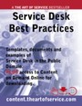 Service Desk Best Practices - Templates, Documents and Examples of the Service Desk in the Public Domain PLUS access to content.theartofservice.com for downloading