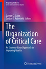 The Organization of Critical Care - An Evidence-Based Approach to Improving Quality