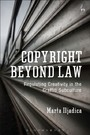 Copyright Beyond Law - Regulating Creativity in the Graffiti Subculture