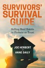 Survivors' Survival Guide - Selling Real Estate in Probate or Trust
