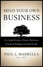 Mind Your Own Business - The Small Business Owner's Relentless Pursuit of Multigenerational Wealth