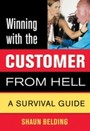 Winning with the Customer from Hell - A Survival Guide