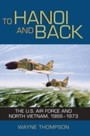 To Hanoi and Back - The U.S. Air Force and North Vietnam, 1966-1973
