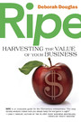 Ripe - Harvesting the Value of Your Business