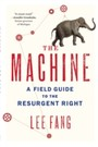 Machine - A Field Guide to the Resurgent Right