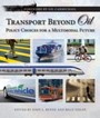 Transport Beyond Oil - Policy Choices for a Multimodal Future
