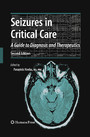 Seizures in Critical Care. Current Clinical Neurology - A Guide to Diagnosis and Therapeutics