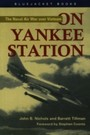 On Yankee Station - The Naval Air War over Vietnam