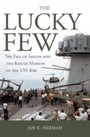 Lucky Few - The Fall of Saigon and the Rescue Mission of the USS Kirk
