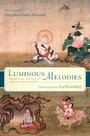 Luminous Melodies - Essential Dohas of Indian Mahamudra