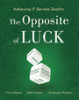 Achieving IT Service Quality - The Opposite of Luck
