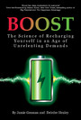 Boost - The Science of Recharging Yourself in an Age of Unrelenting Demands