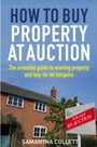 How To Buy Property at Auction - The Essential Guide to Winning Property and Buy-to-Let Bargains