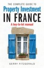 Complete Guide to Property Investment in France - A Buy-to-let Manual