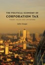 Political Economy of Corporation Tax - Theory, Values and Law Reform
