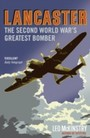 Lancaster - The Second World War's Greatest Bomber