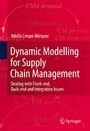 Dynamic Modelling for Supply Chain Management - Dealing with Front-end, Back-end and Integration Issues