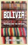 Bolivia - Refounding the Nation