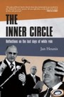 Inner Circle - Reflections On The Last Days Of White Rule