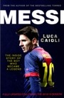 Messi - The Inside Story of the Boy Who Became a Legend - 2013 Updated Edition