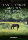 Plants, Potions and Oils for Horses