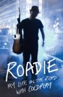 Roadie - My Life On The Road With Coldplay