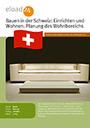 Bauen in der Schweiz: Einrichten und Wohnen. Planung des Wohnbereichs