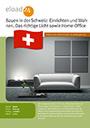 Bauen in der Schweiz: Einrichten und Wohnen. Das richtige Licht und Home-Office