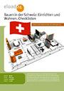 Bauen in der Schweiz: Einrichten und Wohnen. Checklisten