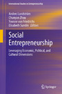 Social Entrepreneurship - Leveraging Economic, Political, and Cultural Dimensions
