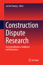 Construction Dispute Research - Conceptualisation, Avoidance and Resolution