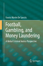 Football, Gambling, and Money Laundering - A Global Criminal Justice Perspective