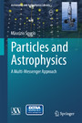 Particles and Astrophysics - A Multi-Messenger Approach