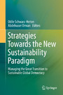 Strategies Towards the New Sustainability Paradigm - Managing the Great Transition to Sustainable Global Democracy