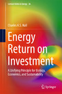 Energy Return on Investment - A Unifying Principle for Biology, Economics, and Sustainability