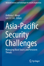 Asia-Pacific Security Challenges - Managing Black Swans and Persistent Threats