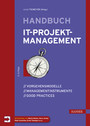 Handbuch IT-Projektmanagement - Vorgehensmodelle, Managementinstrumente, Good Practices