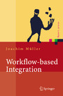 Workflow-based Integration - Grundlagen, Technologien, Management