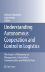 Understanding Autonomous Cooperation and Control in Logistics - The Impact of Autonomy on Management, Information, Communication and Material Flow