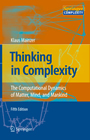 Thinking in Complexity - The Complex Dynamics of Matter, Mind and Mankind