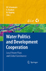 Water Politics and Development Cooperation - Local Power Plays and Global Governance