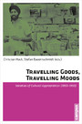 Travelling Goods, Travelling Moods - Varieties of Cultural Appropriation (1850-1950)