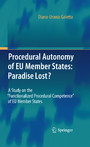 Procedural Autonomy of EU Member States: Paradise Lost? - A Study on the 'Functionalized Procedural Competence' of EU Member States
