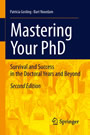 Mastering Your PhD - Survival and Success in the Doctoral Years and Beyond