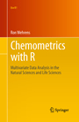 Chemometrics with R - Multivariate Data Analysis in the Natural Sciences and Life Sciences