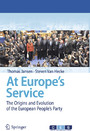 At Europe's Service - The Origins and Evolution of the European People's Party