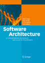 Software Architecture - A Comprehensive Framework and Guide for Practitioners