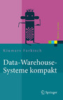 Data-Warehouse-Systeme kompakt - Aufbau, Architektur, Grundfunktionen