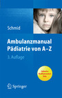 Ambulanzmanual Pädiatrie von A-Z